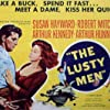 Robert Mitchum, Susan Hayward, and Arthur Kennedy in The Lusty Men (1952)