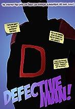 Defective Man!