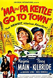 Ma and Pa Kettle Go to Town(1950) Poster - Movie Forum, Cast, Reviews