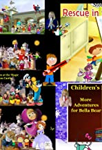 Children's Entertainment Program More Adventures for Bella Bear