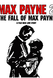 Max Payne 2: The Fall of Max Payne (2003) Poster - Movie Forum, Cast, Reviews