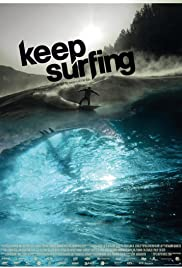 Keep Surfing (2009) Poster - Movie Forum, Cast, Reviews