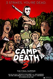 Camp Death III: The Final Summer (2017) Poster - Movie Forum, Cast, Reviews