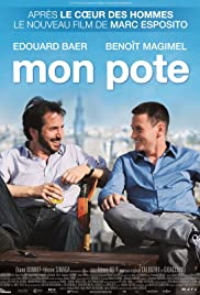 Mon pote (2010) Poster - Movie Forum, Cast, Reviews