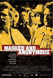 Masked and Anonymous (2003) Poster - Movie Forum, Cast, Reviews