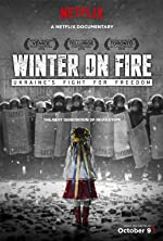 Winter on Fire Ukraine s Fight for Freedom(2015)