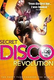The Secret Disco Revolution(2012) Poster - Movie Forum, Cast, Reviews