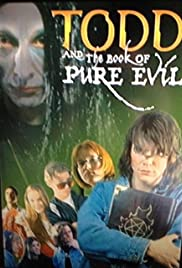 Todd and the Book of Pure Evil (2003) Poster - Movie Forum, Cast, Reviews