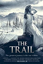 The Trail (2013) Poster - Movie Forum, Cast, Reviews
