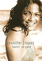 Jennifer Lopez: Feelin' So Good
