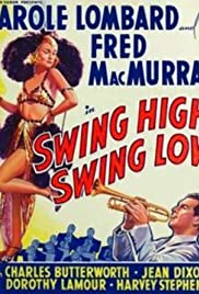 Swing High, Swing Low(1937) Poster - Movie Forum, Cast, Reviews