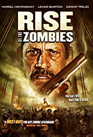 Rise of the Zombies (2012) Poster - Movie Forum, Cast, Reviews