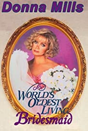 The World's Oldest Living Bridesmaid (1990) Poster - Movie Forum, Cast, Reviews