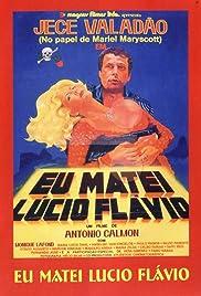 Eu Matei Lúcio Flávio Poster