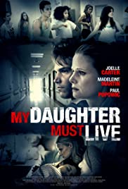 My Daughter Must Live (2014) Poster - Movie Forum, Cast, Reviews