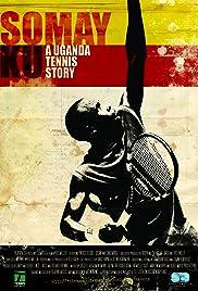 Somay Ku: A Uganda Tennis Story Poster