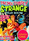 """The Incredibly Strange Film Show"""