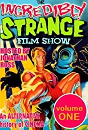 The Incredibly Strange Film Show Poster
