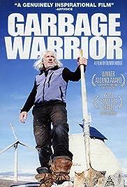 Garbage Warrior(2007) Poster - Movie Forum, Cast, Reviews