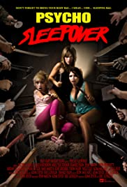 Psycho Sleepover (2008) Poster - Movie Forum, Cast, Reviews