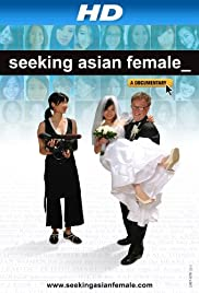 Seeking Asian Female (2012) Poster - Movie Forum, Cast, Reviews