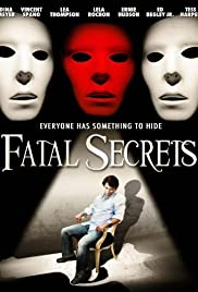 Fatal Secrets (2009) Poster - Movie Forum, Cast, Reviews