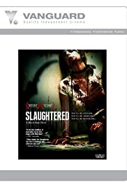 Slaughtered (2010) Poster - Movie Forum, Cast, Reviews