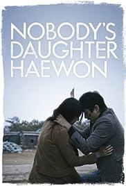 Nugu-ui ttal-do anin Hae-won(2013) Poster - Movie Forum, Cast, Reviews