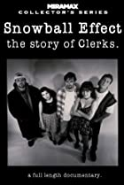 Image of Snowball Effect: The Story of 'Clerks'