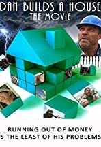 Dan Builds a House
