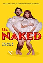 Us, Naked: Trixie & Monkey