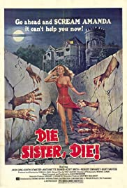 Die Sister, Die! (1972) Poster - Movie Forum, Cast, Reviews
