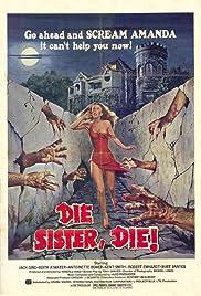 Die Sister, Die!(1978) Poster - Movie Forum, Cast, Reviews