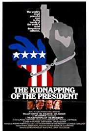 The Kidnapping of the President (1980) Poster - Movie Forum, Cast, Reviews