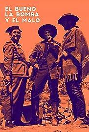 El bueno, la bomba y el malo Poster
