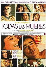 Todas las mujeres(2013) Poster - Movie Forum, Cast, Reviews