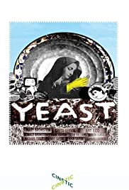 Yeast (2008) Poster - Movie Forum, Cast, Reviews
