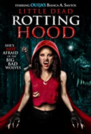 Little Dead Rotting Hood (2016) Poster - Movie Forum, Cast, Reviews