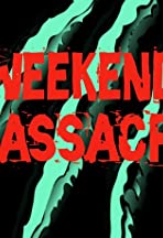 Weekend Massacre