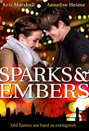 Sparks and Embers (2015) Poster - Movie Forum, Cast, Reviews
