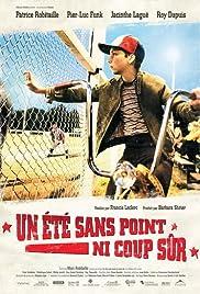 Un été sans point ni coup sûr(2008) Poster - Movie Forum, Cast, Reviews