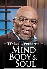 T.D. Jakes Presents: Mind, Body & Soul Poster