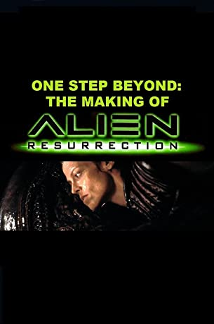 One Step Beyond: The Making of 'Alien: Resurrection' (2003)