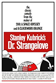 Dr. Strangelove or: How I Learned to Stop Worrying and Love the Bomb (1964) Poster - Movie Forum, Cast, Reviews
