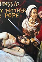 Image of Caravaggio and My Mother the Pope