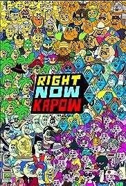 Right Now Kapow Poster