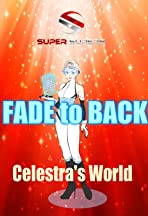 Super Supers: Fade to Back - Celestra's World