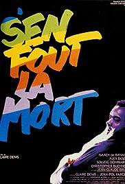 S'en fout la mort(1990) Poster - Movie Forum, Cast, Reviews