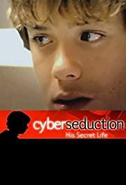 Cyber Seduction: His Secret Life (2005) Poster - Movie Forum, Cast, Reviews