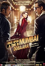 Once Upon a Time in Mumbai Dobaara! (2013) Poster - Movie Forum, Cast, Reviews
